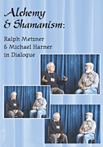 Dialogue and Discussion with Ralph Metzner and Michael Harner