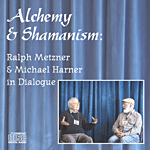 Ralph Metzner and Michael Harner in Dialogue