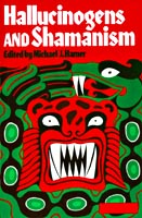 Hallucinogens and Shamanism edited by Michael Harner