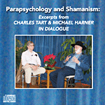 Charles Tart and Michael Harner in Dialogue
