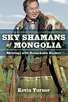 Sky Shamans of Mongolia by Kevin Turner